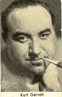 Kurt Gerson who changed his name to Kurt Gerron